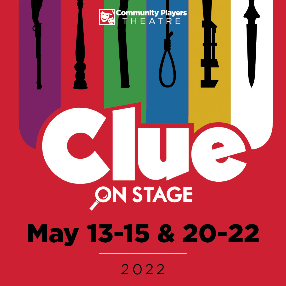 Clue On Stage - May 13-15, 20-22 | 2022